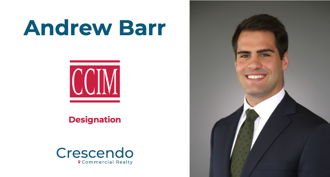 Crescendo's Andrew Barr Earns Distinguished Certified Commercial Investment Member (CCIM) Designation