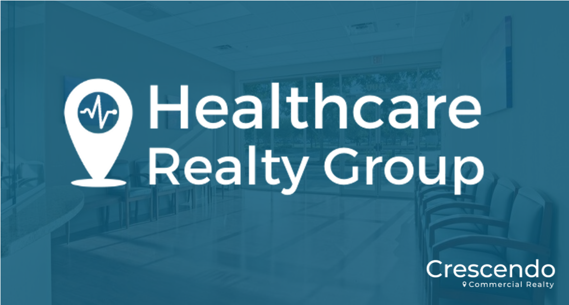 Crescendo Forms Healthcare Realty Group To Serve Healthcare Organizations And Medical Professionals